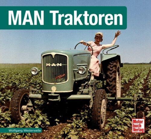 MAN Traktoren Landwirtschaft Schrader Typen Motor Modelle Chronik Buch Book NEU
