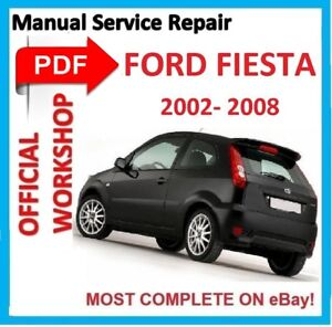official workshop manual service repair for ford fiesta 2002 2008 rh ebay com fiesta mk5 workshop manual pdf ford fiesta workshop manual 2011