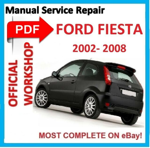 official workshop manual service repair for ford fiesta 2002 2008 rh ebay co uk ford fiesta mk6 service manual download ford fiesta mk6 workshop manual pdf