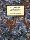 Modernism in Dispute: Art Since the Forties by Jonathan Harris, Paul Wood, Francis Francina, Charles Harrison (Paperback, 1993)