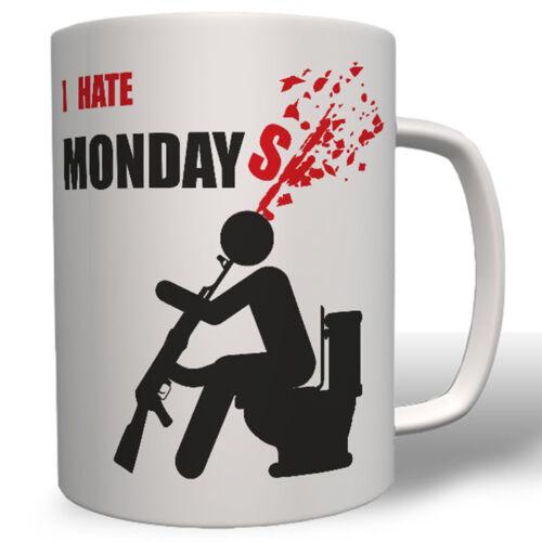 Tasse #7769 I HATE MONDAY`S Ich hasse Montag Montage keinen Bock auf Arbeit