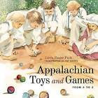 Appalachian Toys and Games from A to Z by Linda Hager Pack (Hardback, 2013)