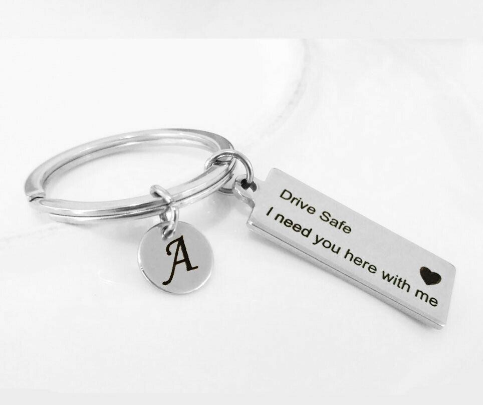 Letter Print Keyring A-Z 26 Drive Safe I Need You Here with Me Key Chain Gifts 5