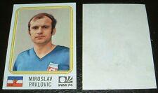 N°189 PAVLOVIC JUGOSLAVIJA RECUPERATION PANINI FOOTBALL MÜNCHEN 74 MUNICH 1974