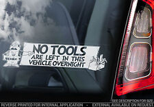 'NO TOOLS LEFT IN VEHICLE OVERNIGHT'- Van Sticker - Car Security Truck Sign -INT