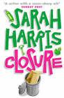 Closure by Sarah Harris (Paperback, 2000)