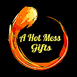 A Hot Mess Gifts