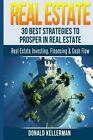 Real Estate: 30 Best Strategies to Prosper in Real Estate by Donald Kellerman (Paperback / softback, 2016)