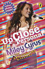 Up Close and Personal: Miley Cyrus: The Unauthorized Biography by Lauren Alexander (Paperback, 2008)