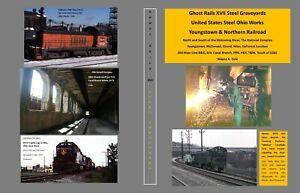 Ghost-Rails-XVII-United-States-Steel-Ohio-Works-Youngstown-McDonald-Niles-Warren