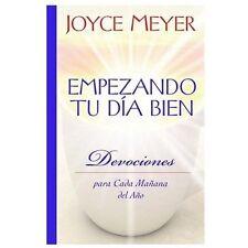 Empezando Tu Dia Bien : Devociones para Cada Manana del Ano by Joyce Meyer...