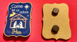 COME LET US ADORE HIM (CHRISTMAS) WOODEN/MASONITE MAGNET