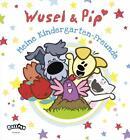 Wusel und Pip - Meine Kindergarten-Freunde (2016, Gebundene Ausgabe)