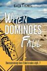 When Dominoes Fall How Many Wrongs Does It Take Make Right? by Thomas Danjo