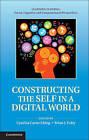Constructing the Self in a Digital World by Cambridge University Press (Hardback, 2012)