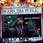 Warn Tha Public: Street Album [PA] by Telly Mac (CD, May-2011, DLK Enterprise)