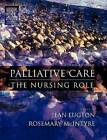 Palliative Care: The Nursing Role by Jean Lugton, Rosemary McIntyre (Paperback, 2005)
