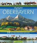 Highlights Oberbayern von Martin Siepmann und Michael Pröttel (2016, Gebundene Ausgabe)