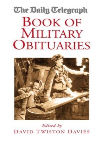 "The ""Daily Telegraph"" Book of Military Obituaries,David Twiston Davies"