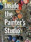 Inside the Painter's Studio by Joseph Fioriglio (Paperback, 2009)