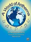 A World of Anthems: 60 National Anthems Arranged for Voice and Piano by Alfred Publishing Co., Inc. (Paperback / softback, 2012)