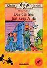 Der Gärtner hat kein Alibi von Gerda Wagener (1995, Gebundene Ausgabe)