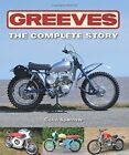 Greeves: The Complete Story by Colin Sparrow (Hardback, 2014)