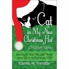 Cat in My New Christmas Hat & Other Stories  : Featuring Six New Miss Lillie Stories about Life on the Farm in the 1930s by Naomi M Forester (Paperback / softback, 2007)