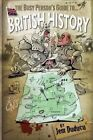 The Busy Person's Guide to British History by MR Jem Duducu (Paperback / softback, 2013)