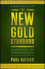 The New Gold Standard: Rediscovering the Power of Gold to Protect and Grow Wealth by Paul Nathan (Hardback, 2011)