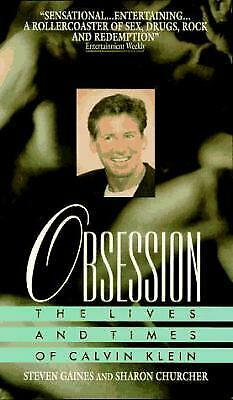 Obsession : The Lives and Times of Calvin Klein by Gaines, Steven S.