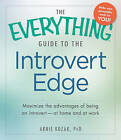 The Everything Guide to the Introvert Edge: Maximize the Advantages of Being an Introvert-At Home and at Work by Arnie Kozak (Paperback, 2013)