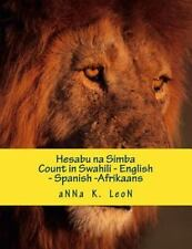 Hesabu Na Simba : Count in Swahili - English - Spanish - Afrikaans by Anna...