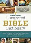 Stephen M. Miller's Illustrated Bible Dictionary by Stephen M Miller (Paperback / softback)