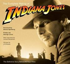 Indiana Jones: The Complete Making of Indiana Jones : The Definitive Story Behind All Four Films by J. W. Rinzler and Laurent Bouzereau (2008, Paperback)