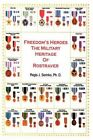Freedom's Heroes 9781450071772 by Regis J. Serinko Book