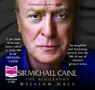 Sir Michael Caine: The Biography by William Hall (CD-Audio, 2009)