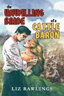 The Unwilling Bride of a Cattle Baron 9781467847247 by Liz Rawlings Paperback