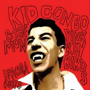 Kid-Congo-Powers-Dracula-Boots-New-CD