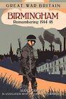 Great War Britain Birmingham: Remembering 1914-18 by Sian Roberts (Paperback, 2014)