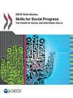 Skills for Social Progress: The Power of Social and Emotional Skills by Organization for Economic Co-operation and Development (OECD) (Paperback, 2015)