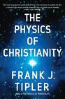 The Physics of Christianity by Frank J Tipler (Paperback / softback, 2008)