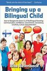 Bringing Up a Bilingual Child by Rita Rosenback (Paperback, 2014)