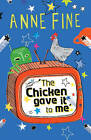 The Chicken Gave it to Me by Anne Fine (Paperback, 2007)