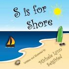 S Is for Shore by Michele Lynn Seigfried (Paperback / softback, 2013)