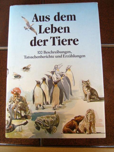 Aus dem Leben der Tiere, 100 Beschreibungen, Tatsachenberichte und Erzählungen