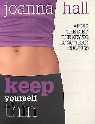 1 of 1 - Keep Yourself Thin: After the Diet, the Key to Long Term Success, Joanna Hall, V