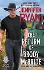 The Return of Brody McBride by Jennifer Ryan (Paperback, 2016)