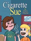 Cigarette Sue by Chris Thuma (Paperback / softback, 2008)