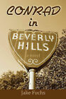 Conrad in Beverly Hills by Jake Fuchs (Paperback, 2010)